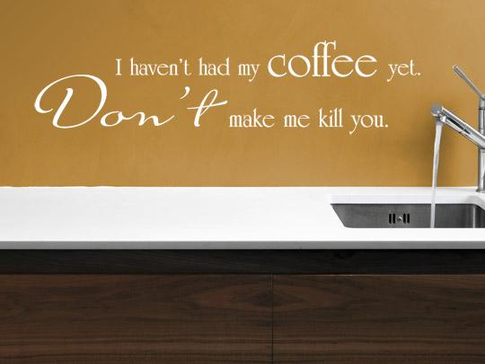 Lustiger Kaffee Spruch als Wandtattoos