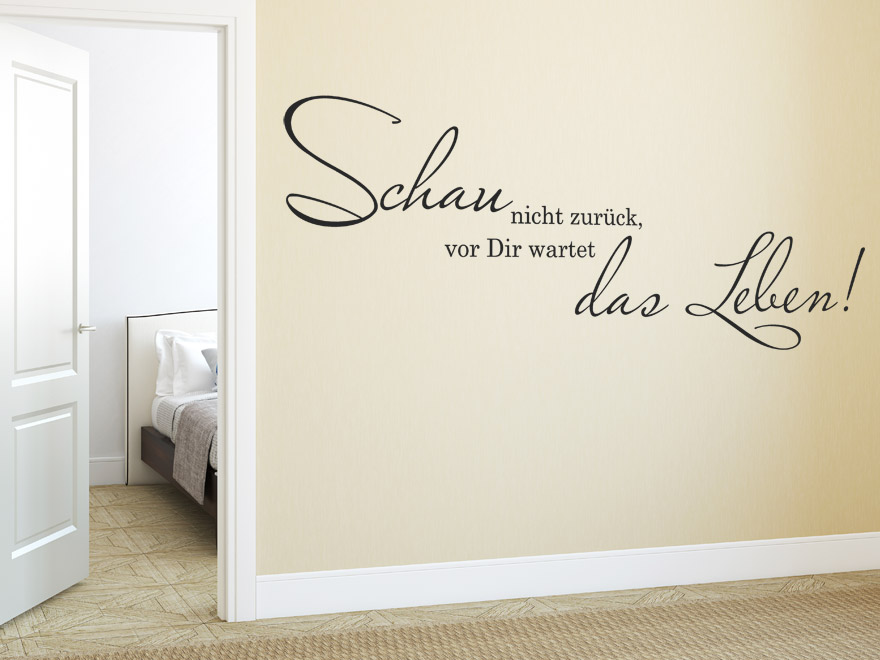 spruch wandtattoo schau nicht zur ck von. Black Bedroom Furniture Sets. Home Design Ideas