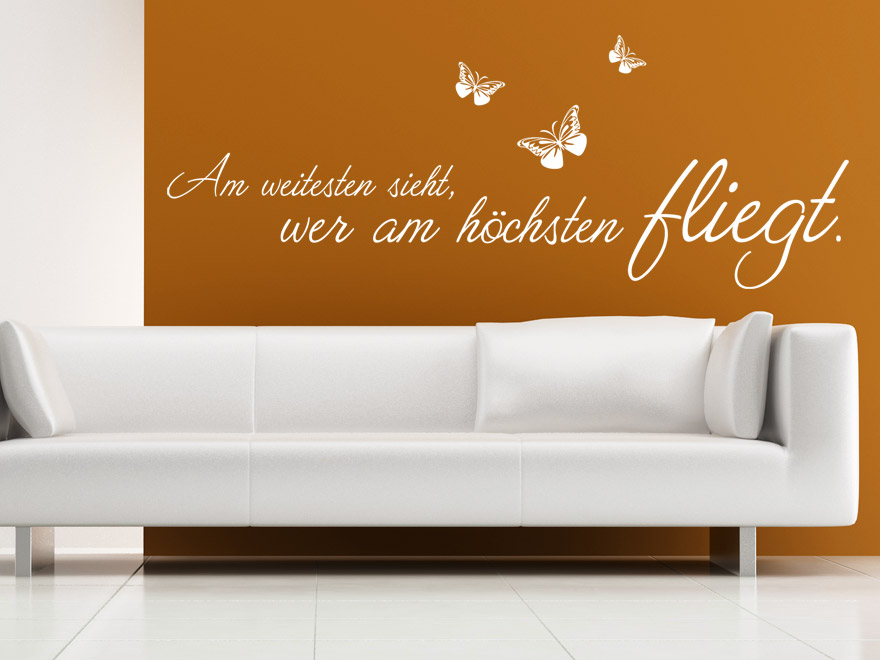 wandtattoo spruch am weitesten sieht wer am h chsten. Black Bedroom Furniture Sets. Home Design Ideas