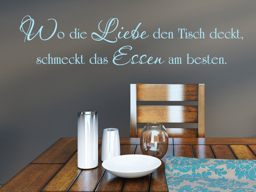 wandtattoo wo die liebe den tisch deckt schmeckt das essen am besten wandtattoo f r die k che. Black Bedroom Furniture Sets. Home Design Ideas