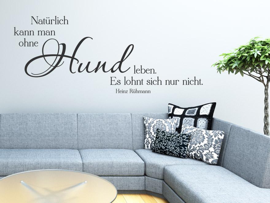 tier wandtattoo nat rlich kann man auch ohne hund zitat heinz r hmann von. Black Bedroom Furniture Sets. Home Design Ideas