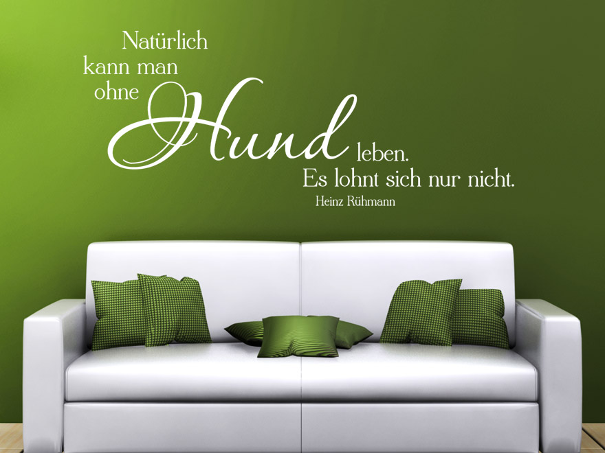 tier wandtattoo nat rlich kann man auch ohne hund zitat heinz r hmann von. Black Bedroom Furniture Sets. Home Design Ideas