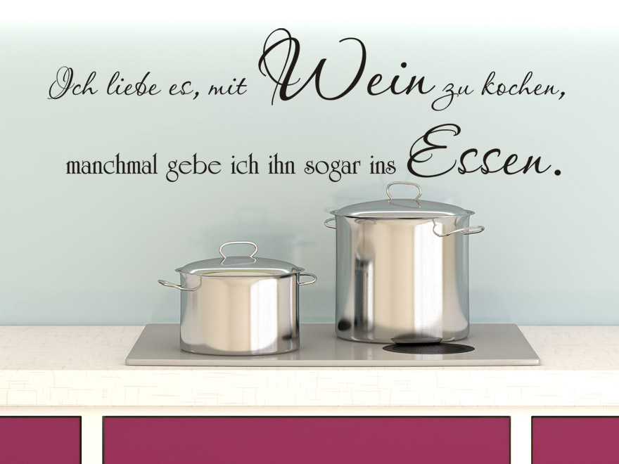 wandtattoo spruch ich liebe es mit wein zu kochen. Black Bedroom Furniture Sets. Home Design Ideas