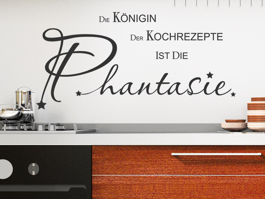 wandtattoo spruch die k nigin der kochrezepte ist die phantasie wandtattoo spr che zum thema. Black Bedroom Furniture Sets. Home Design Ideas