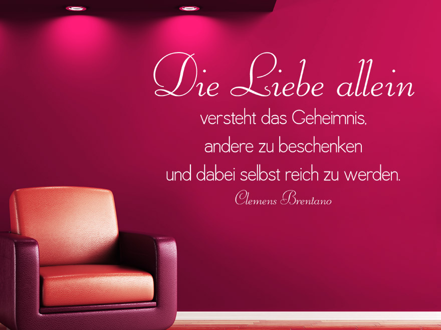 Wandtattoo Die Liebe allein... Zitat Clemens Brentano von Wandtattoo.net