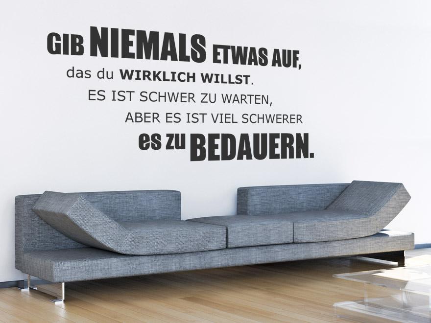 wandtattoo gib niemals etwas auf spruch von. Black Bedroom Furniture Sets. Home Design Ideas