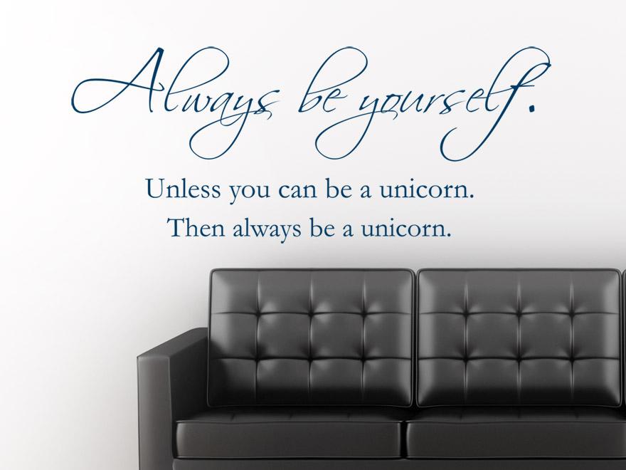 wandtattoo spruch always be a unicorn lustige wandtattoos bei. Black Bedroom Furniture Sets. Home Design Ideas
