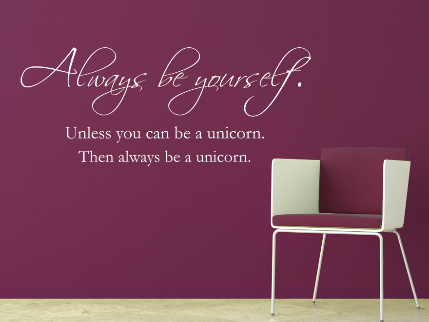 wandtattoo spruch always be a unicorn lustige. Black Bedroom Furniture Sets. Home Design Ideas