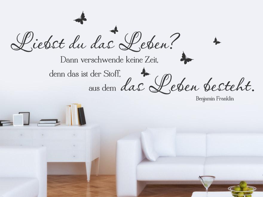 wandtattoo zitat liebst du das leben zitat benjamin franklin von. Black Bedroom Furniture Sets. Home Design Ideas