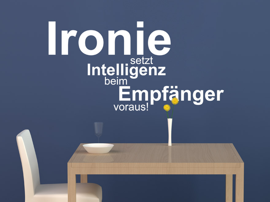 Wandtattoo Spruch Ironie von Wandtattoo.net