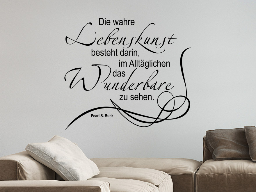 pearl s buck wandtattoo zitat wahre lebenskunst von. Black Bedroom Furniture Sets. Home Design Ideas